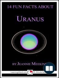 14 Fun Facts About Uranus