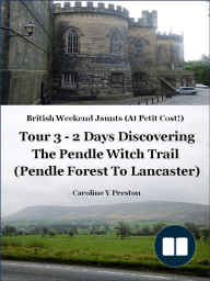 British Weekend Jaunts - Tour 3 - 2 Days Discovering The Pendle Witch Trail (Pendle Forest To Lancaster)