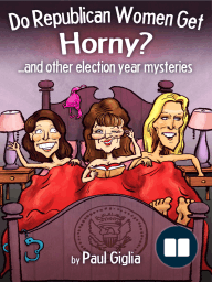 Do Republican Women Get Horny? And other election year mysteries.