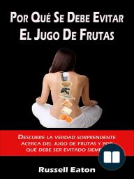 Por Qué Se Debe Evitar El Jugo De Frutas