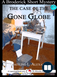 The Case of the Gone Globe