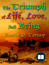 The Triumph of Life, Love, and Being