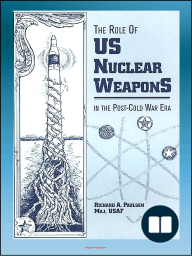 The Role of US Nuclear Weapons in the Post-Cold War Era