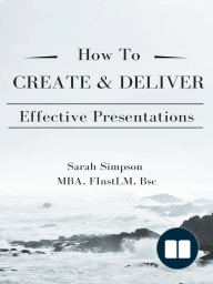 How to Create & Deliver Effective Presentations
