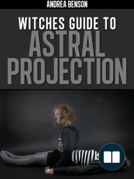 Witches Guide To Astral Projection