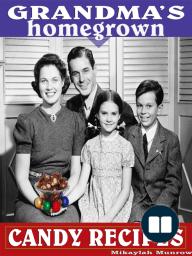 Grandma's Homegrown Candy Recipes