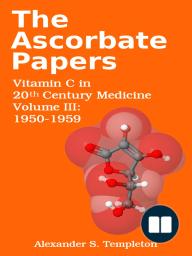 The Ascorbate Papers, volume III