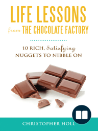 Life Lessons from the Chocolate Factory