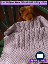 Aran Trinity and Double Cable Crib Quilt Knitting Pattern