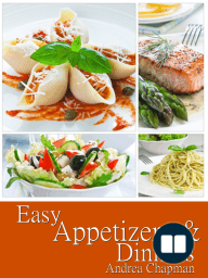 Easy Appetizers & Dinners