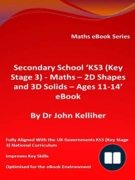 Secondary School 'KS3 (Key Stage 3) - Maths – 2D Shapes and 3D Solids – Ages 11-14' eBook
