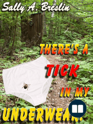 There's a Tick in my Underwear!