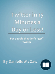 Twitter in 15 Minutes a Day or Less