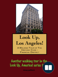 Look Up, Los Angeles! A Walking Tour of The Historic Core