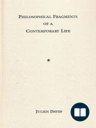 Philosophical Fragments of a Contemporary Life