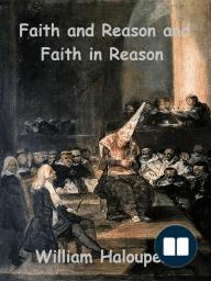 Faith and Reason and Faith in Reason