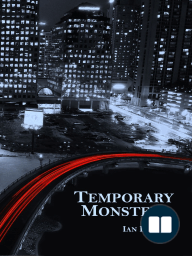 Temporary Monsters