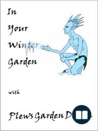 In Your Winter Garden with Plews Garden Design