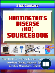 21st Century Huntington's Disease (HD) Sourcebook