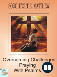 Overcoming Challenges Praying With Psalms