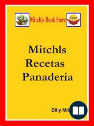 Mitchls Recetas Panaderia