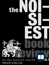 The Noisiest Book Review in the Known World