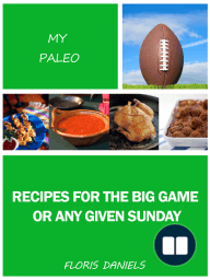My Paleo Recipes for the Big Game or Any Given Sunday