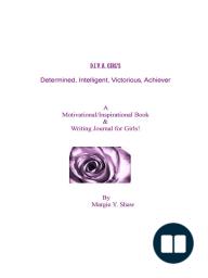 D.I.V.A. GIRL'S A Motivational/Inspirational Book & Writing Journal for Girls!