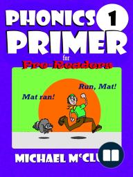 Phonics Primer For Pre-Readers (Book 1)