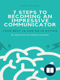7 Steps to Becoming an Impressive Communicator