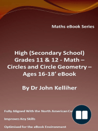 High (Secondary School) Grades 11 & 12 - Math –Circles and Circle Geometry – Ages 16-18' eBook