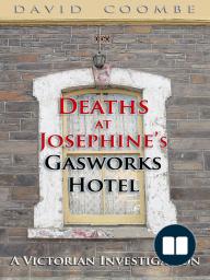 Deaths at Josephine's Gasworks Hotel