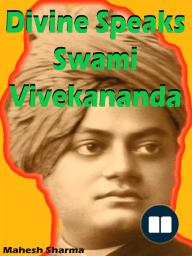 Divine Speaks Swami Vivekananda
