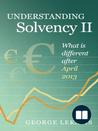 Understanding Solvency II, What is different after April 2013