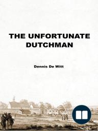 The Unfortunate Dutchman