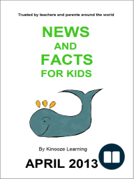 News And Facts For Kids, April 2013 Issue