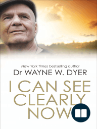I Can See Clearly Now (extract) by Dr. Wayne W. Dyer