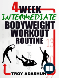 4 Week Intermediate Bodyweight Workout Routine (Workout At Home Series)