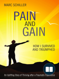 Pain and Gain-How I Survived and Triumphed