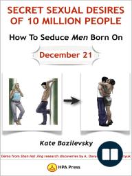 How To Seduce Men Born On December 21 Or Secret Sexual Desires of 10 Million People