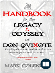 Handbook To The Legacy & Odyssey Of Don Quixote