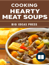 Cooking Hearty Meat Soups