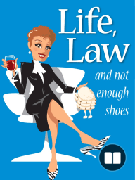 Life, Law and not enough shoes