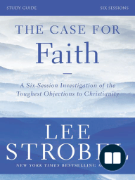 The Case for Faith Study Guide Revised Edition