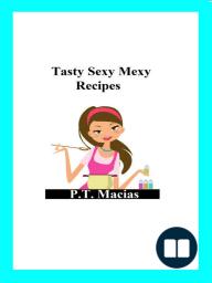 Tasty Sexy Mexy Recipes