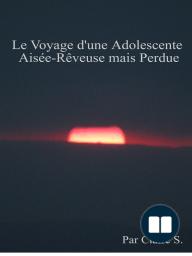 Le Voyage d'une Adolescente Aisée-Rêveuse mais Perdue