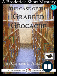 The Case of the Grabbed Geocache