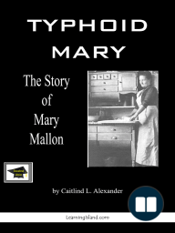 Typhoid Mary, The Story of Mary Mallon