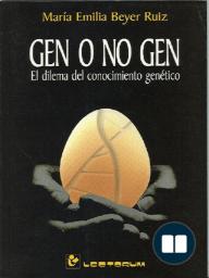 Gen o no gen. El dilema del conocimiento genetico