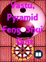 Vastu, Pyramid, Feng Shui Quiz